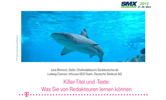 Post image for Killer-Titel und -Texte: was Sie von Redakteuren lernen knnen: Vortrag von der SMX 2012