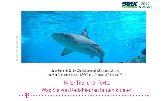Post image for Killer-Titel und -Texte: was Sie von Redakteuren lernen können: Vortrag von der SMX 2012